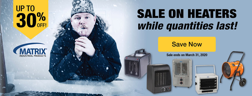 Sale on heaters while quantities last